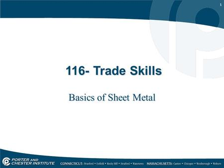 1 116- Trade Skills Basics of Sheet Metal. 2 Sheet Metal History Sheet metal dates back to ancient days where many workers toiled for many hours to hammer.