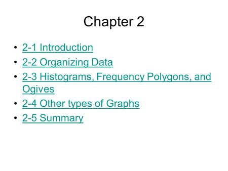 Chapter Introduction 2-2 Organizing Data