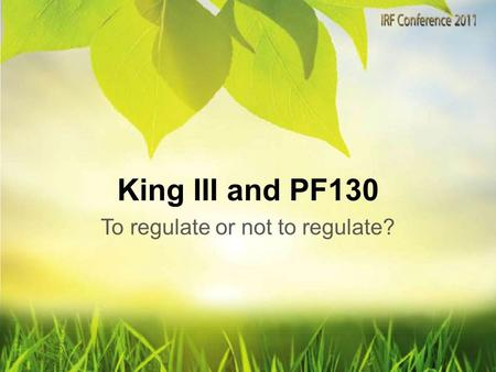 King III and PF130 To regulate or not to regulate?