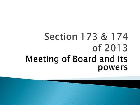 Meeting of Board and its powers.  Every Company shall hold its Board Meeting including One Person Company.