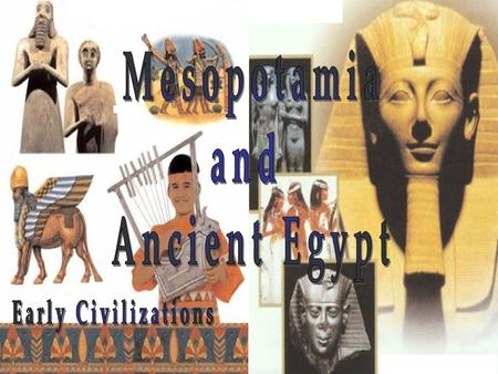 Mesopotamia civilizations, a One of the first civilizations, a culturally developed or advanced state of human society with a political, economic and.