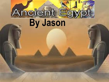 By Jason Introduction Egypt is located on the North Eastern coast of Africa. It's beside the Nile river where they get all their water. If it wasn't.