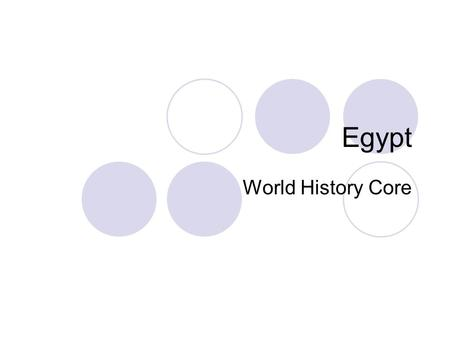 Egypt World History Core. Geography/Interaction with the Environment Location  West of the Fertile Crescent  Africa  Along the Nile River Nile  Floods.
