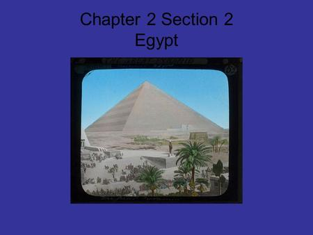 Chapter 2 Section 2 Egypt. Egypt Modern Day EgyptAncient Egypt.