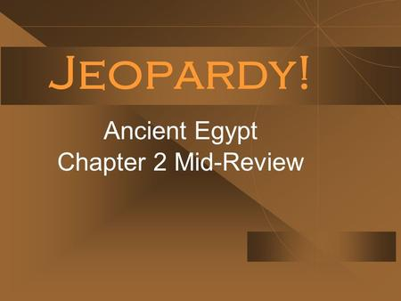 * Ancient Egypt Chapter 2 Mid-Review