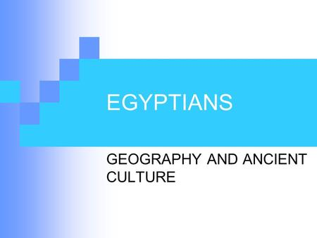the geography of the egypt and the culture of the ancient egypt Astronomy, medicine, geography, agriculture, art, and civil law--virtually every  aspect of egyptian culture and civilization--were manifestations of religious  beliefs.