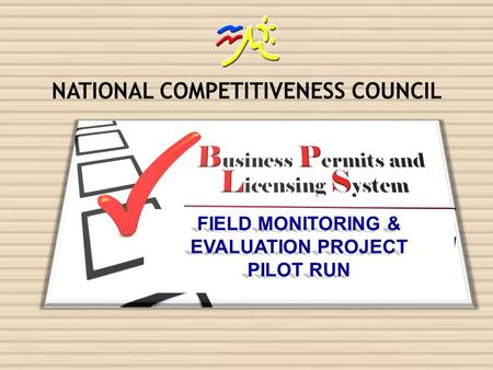 FIELD MONITORING & EVALUATION PROJECT PILOT RUN. PROJECT BRIEF PROJECT BRIEF BACKGROUND / RATIONALE  Aquino Administration core thrust :  Good Governance.