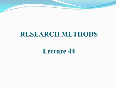 RESEARCH METHODS Lecture 44. REPORT WRITING Every report is custom-made, yet some conventions of format. Many companies and universities also have in-house,