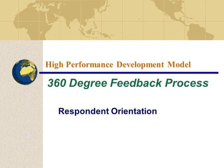 High Performance Development Model 360 Degree Feedback Process Respondent Orientation.