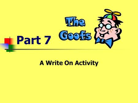 Part 7 A Write On Activity Can you find and correct the Goof? The baby cryed for a long time.