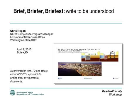 Brief, Briefer, Briefest: write to be understood
