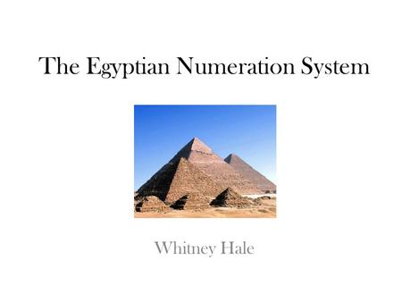 The Egyptian Numeration System