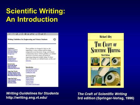 Scientific Writing: An Introduction Writing Guidelines for Students  The Craft of Scientific Writing 3rd edition (Springer-Verlag,