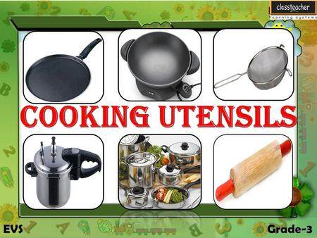 Cooking Utensils In this lesson we will learn about Cooking Utensils In this lesson we will learn about Cooking Utensils.