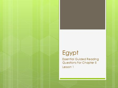 Egypt Essential Guided Reading Questions For Chapter 5 Lesson 1.