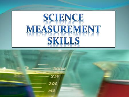 Science Measurement skills.
