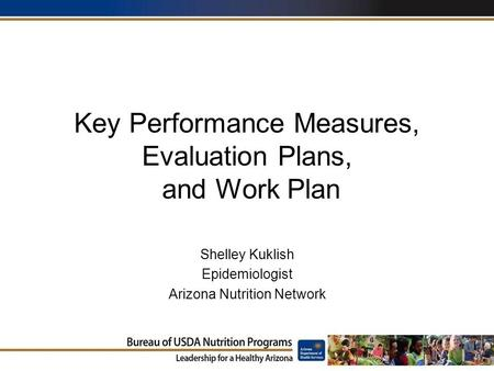 Key Performance Measures, Evaluation Plans, and Work Plan