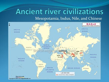 Mesopotamia, Indus, Nile, and Chinese. Characteristics of a civilization 1. Advanced technical skills Approximately 3000BC ppl began making and using.