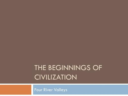The Beginnings of Civilization
