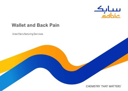 Wallet and Back Pain Area Manufacturing Services.