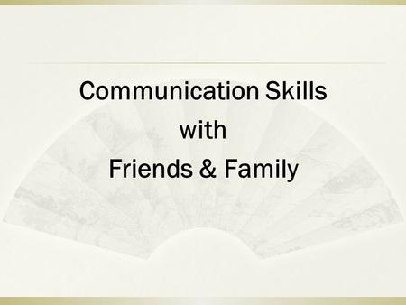 Communication Skills with Friends & Family