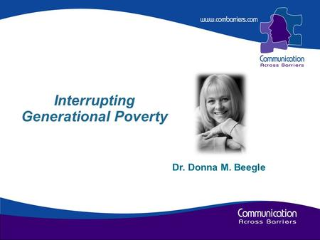 Dr. Donna M. Beegle Interrupting Generational Poverty.