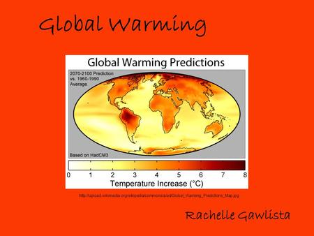 Global Warming Rachelle Gawlista