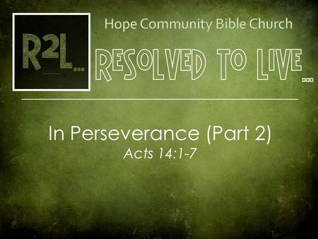 Cover Picture In Perseverance (Part 2) Acts 14:1-7.