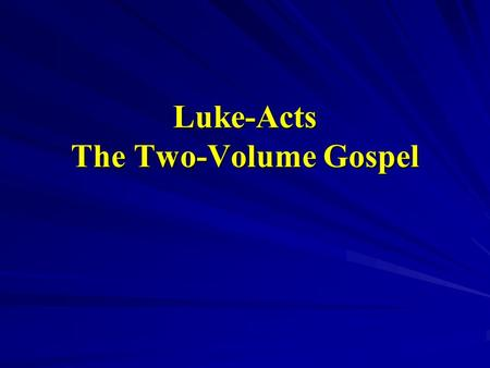 Luke-Acts The Two-Volume Gospel. The Gospel ascribed to Luke is the second of a two volume composition conventionally designated Luke-Acts. The Gospel.