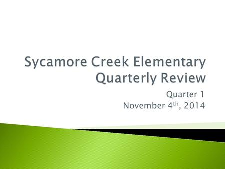 Quarter 1 November 4 th, 2014.  Welcome!!  Discuss/review current data  Clarify/agree on next steps.