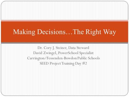 Making Decisions…The Right Way