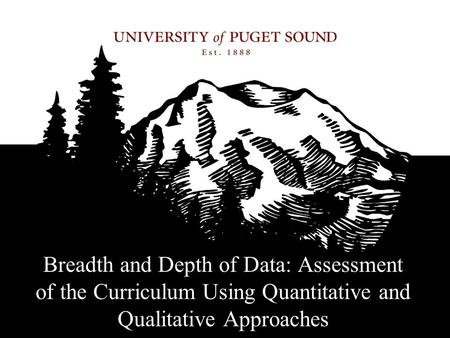Breadth and Depth of Data: Assessment of the Curriculum Using Quantitative and Qualitative Approaches.