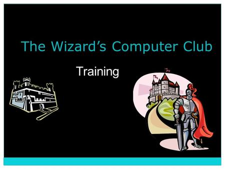 The Wizard's Computer Club Training. Club Goals for Children Positive relationship with university student  Academic mentoring  Encouragement to set.
