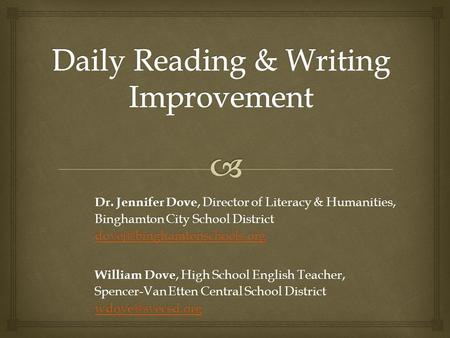 Dr. Jennifer Dove, Director of Literacy & Humanities, Binghamton City School District William Dove, High School English Teacher,