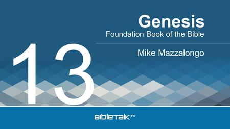 Foundation Book of the Bible Mike Mazzalongo Genesis 13.