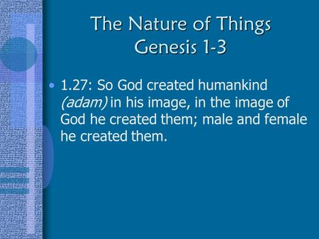 The Nature of Things Genesis 1-3