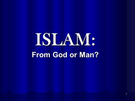 "1 ISLAM: From God or Man?. 2 the 'holy books' of Islam The ""Quran"" (Koran) Islamic <strong>Bible</strong> Islamic <strong>Bible</strong> -collection of revelations supposedly given by."