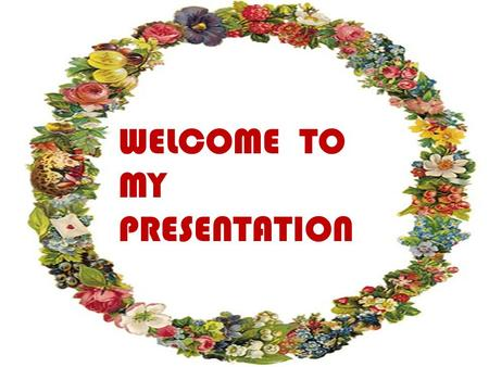 WELCOME TO MY PRESENTATION. FARHANA NAZMUL SENIOR ASST ENGLISH TEACHER MAGH BAZAAR GIRLS' HIGH SCHOOL 52 SIDDESWARI,DHAKA 1217 Class VI ENGLISH 2 ND PAPER.