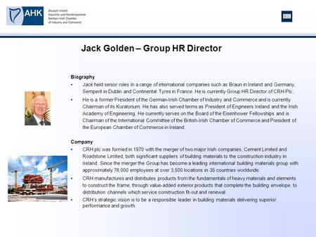 Biography Jack held senior roles in a range of international companies such as Braun in Ireland and Germany, Semperit in Dublin and Continental Tyres in.