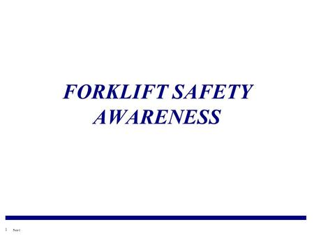 1 Fork-2 FORKLIFT SAFETY AWARENESS. 2 Fork-2 INTRODUCTION Forklifts are very useful for moving raw materials, tools and equipment in many industries including.