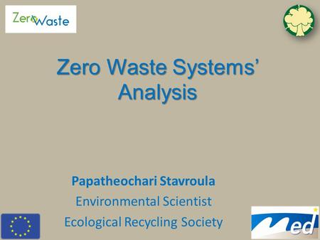 Papatheochari Stavroula Environmental Scientist Ecological Recycling Society Zero Waste Systems' Analysis.