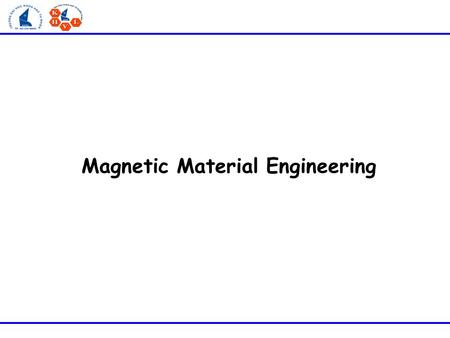 Magnetic Material Engineering. Chapter 6: Applications in Medical and Biology Magnetic Material Engineering.