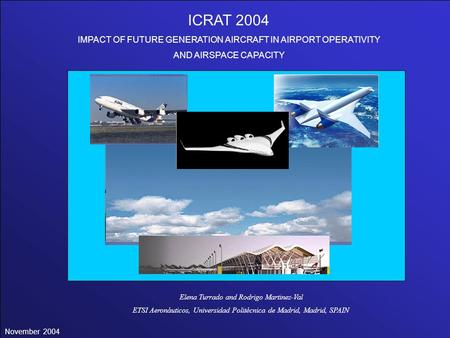 ICRAT 2004 IMPACT OF FUTURE GENERATION AIRCRAFT IN AIRPORT OPERATIVITY