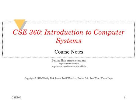 CSE3601 CSE 360: Introduction to <strong>Computer</strong> Systems Course Notes Bettina Bair