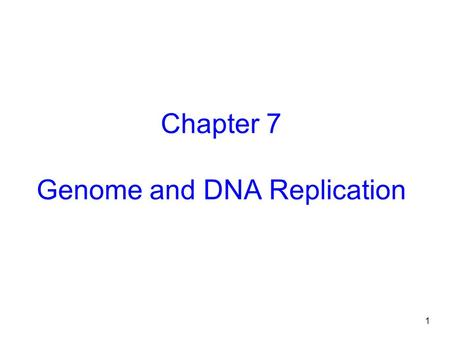 1 Chapter 7 Genome and DNA Replication. 2 Introduction A genome is all the genetic information that defines an organism. Microbial genomes consist of.
