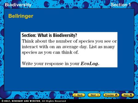 BiodiversitySection 1 Bellringer. BiodiversitySection 1 Objectives Describe the diversity of species types on Earth, relating the difference between known.