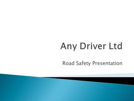 Road Safety Presentation.  Name  Company  Short Theory Test  Candidates Name  Candidates Contact Number.