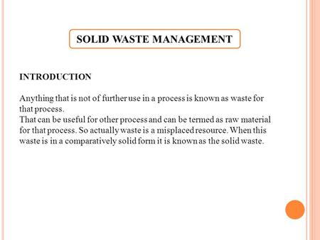 INTRODUCTION Anything that is not of further use in a process is known as waste for that process. That can be useful for other process and can be termed.
