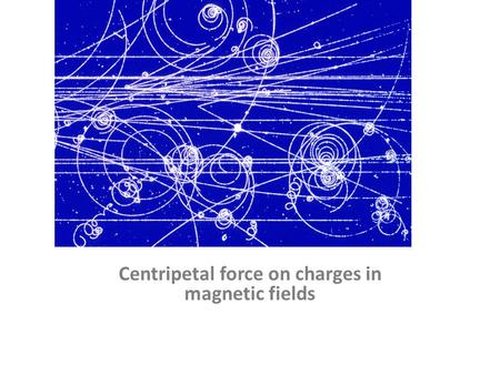 Centripetal force on charges in magnetic fields