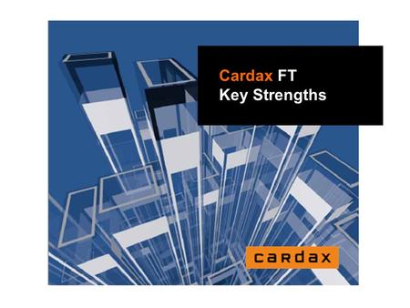 Cardax FT Key Strengths
